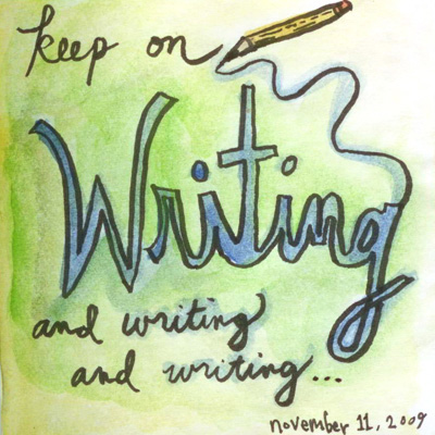 Keep on writing, writing, writing